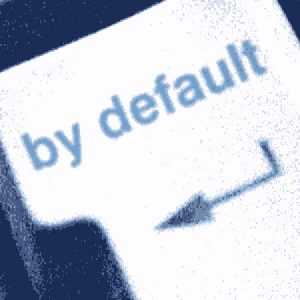 What Are Your Default Settings?
