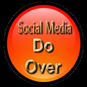 Social Media Do Over